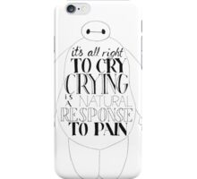 Baymax - It's All Right To Cry iPhone Case/Skin