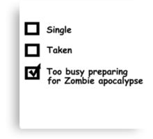 single, taken, preparing for the zombies Canvas Print