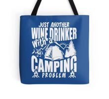 Just Another Wine Drinker With A Camping Problem Tote Bag