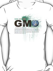 just say no to gmo T-Shirt