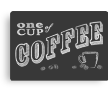 one cup of coffee Canvas Print