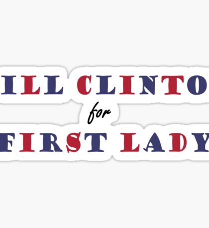 Bill Clinton for First Lady Sticker