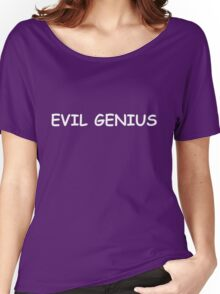 Evil Genius Women's Relaxed Fit T-Shirt