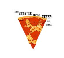 Take another little PIZZA my Heart  by ZC Design Studios