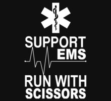 Support EMS Run With Scissors - Funny Tshirts by funnyshirts2015