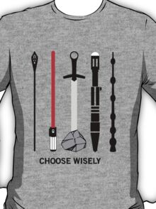 choose wisely... T-Shirt