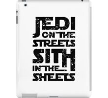 Jedi On The Streets Sith In The Sheets - TShirts & Hoodies iPad Case/Skin