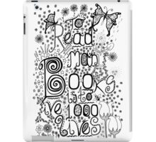 To Read Many Books is to Live 1000 Lives iPad Case/Skin