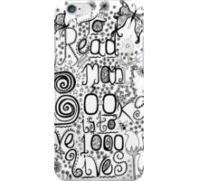To Read Many Books is to Live 1000 Lives iPhone Case/Skin