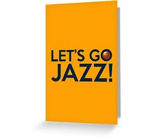 Let's Go Jazz! Greeting Card