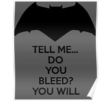Batman - Do You Bleed? Poster