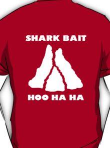 Shark Bait Hoo Ha Ha! T-shirt Only T-Shirt
