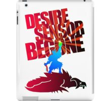 Desire Sensor, Begone! iPad Case/Skin