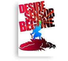 Desire Sensor, Begone! Canvas Print