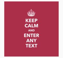 Keep calm and enter any text T-Shirt