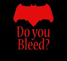 Do you bleed? by GeorgioGe
