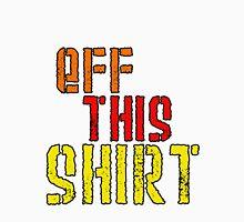 Eff This Unisex T-Shirt