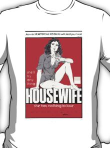 The Housewife She Has Nothing To Lose T-Shirt