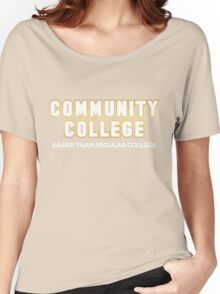 Community College - Easier Than Regular College Women's Relaxed Fit T-Shirt