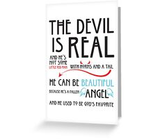 The Devil is  Real Greeting Card