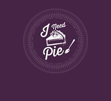 I Need Pie! Womens Fitted T-Shirt