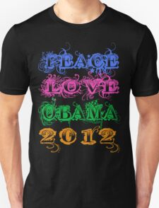Peace Love Obama 2012 Unisex T-Shirt