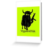 Yippee-kiYak Greeting Card