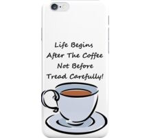Coffee Humor iPhone Case/Skin