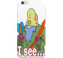 I SEE... iPhone Case/Skin
