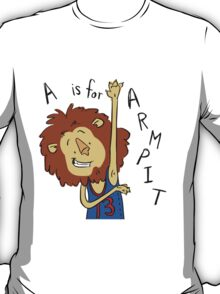 A is for Arm Pit T-Shirt