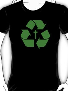 God Recycles people T-Shirt