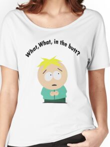 What, What in the butt? Women's Relaxed Fit T-Shirt
