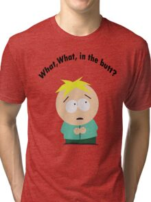 What, What in the butt? Tri-blend T-Shirt