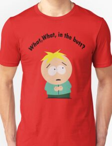 What, What in the butt? T-Shirt