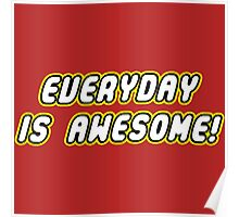 Everyday is awesome! Poster