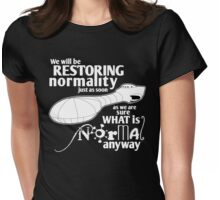 Restoring Normality Womens Fitted T-Shirt