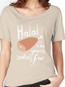 Halal, is it me you're looking for? Women's Relaxed Fit T-Shirt