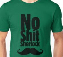 No shit Sherlock Unisex T-Shirt