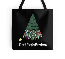 Short People Problems Tote Bag