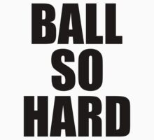 Ball So Hard - Watch the Throne Kids Tee