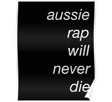 aussie rap will never die Poster