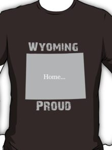 Wyoming Proud Home Tee T-Shirt