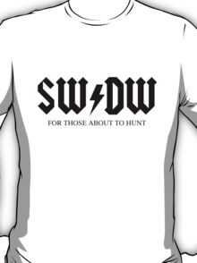 For Those About to Hunt T-Shirt