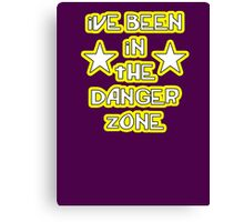 """ive been in the danger zone"" Canvas Print"