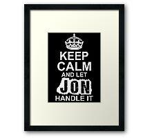 Keep Calm And Let Jon Handle It Framed Print