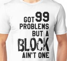 Volleyball - 99 problems but a block ain't one Unisex T-Shirt