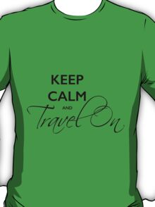 Keep Calm and Travel On T-Shirt