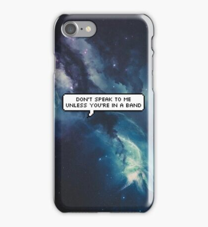 Unless you're in a band iPhone Case/Skin