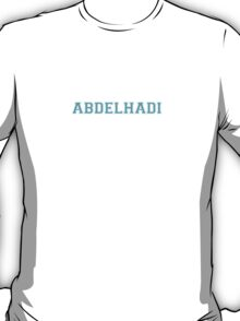 Its an ABDELHADI thing, you wouldn't understand T-Shirt