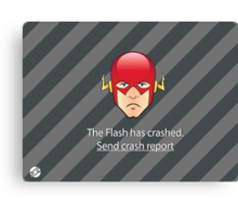 Flash has Crashed Canvas Print